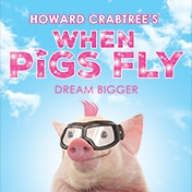When Pigs Fly Off Broadway Show Tickets